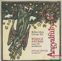 Berecz András: Angyalfütty (Kőkertben liliom III.)