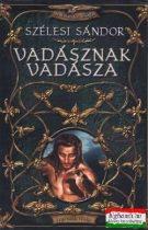 Szélesi Sándor - Vadásznak vadásza + CD