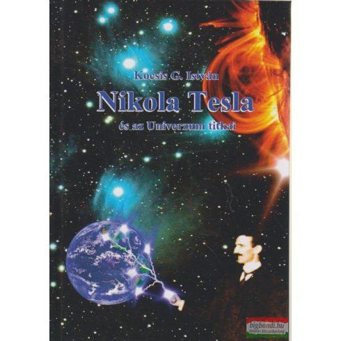 Kocsis G. István - Nikola Tesla és az Univerzum titkai