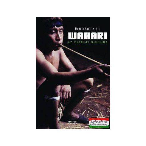 Wahari - Az őserdei kultúra