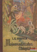 L. G. Voronyin - Majomvadászaton Ethiopiában
