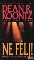 Dean R. Koontz - Ne félj!