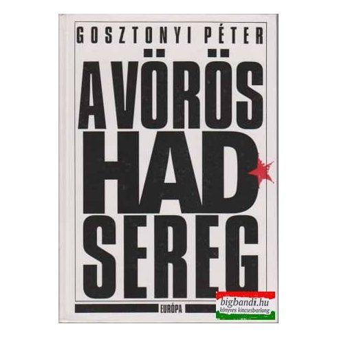 Gosztonyi Péter- A Vörös Hadsereg