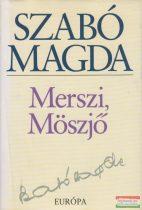 Szabó Magda - Merszi, Möszjő