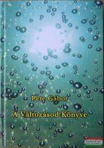 Pete Gábor - A Változásod Könyve