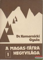Dr. Komarnicki Gyula - A Magas-Tátra hegyvilága 1-7.