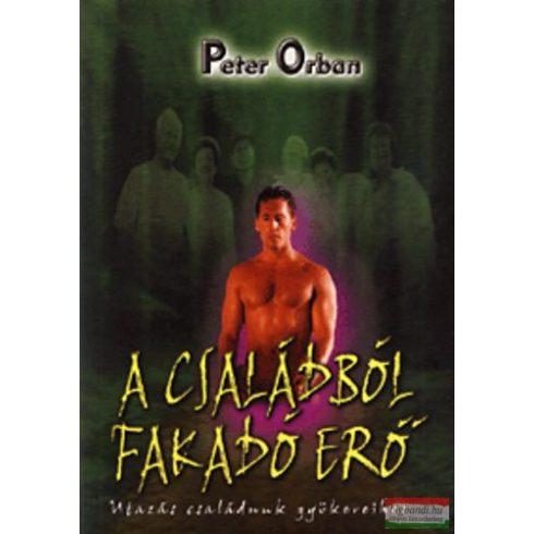 Peter Orban - A családból fakadó erő