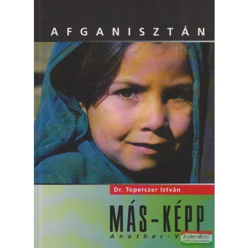 Dr. Toperczer István - Afganisztán Más-Képp