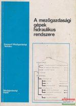 Dr. Anka István, Kiss István, Lengyel Antal, Nagy Kálmán, Dr. Szesztai György - A mezőgazdasági gépek hidraulikus rendszere