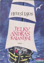 Hevesi Lajos - Jelky András kalandjai