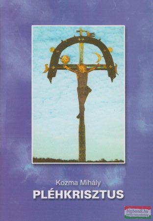 Kozma Mihály - Pléhkrisztus