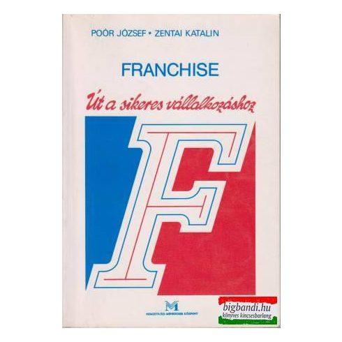 Franchise - út a sikeres vállalkozáshoz