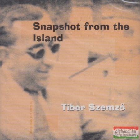 Szemző Tibor: Snapshot from the Island CD