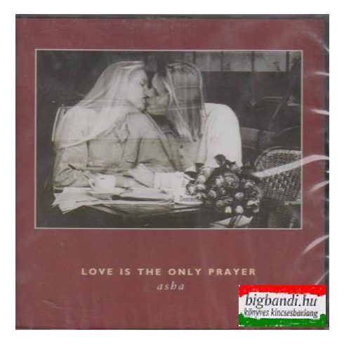 Love is the Only Prayer CD
