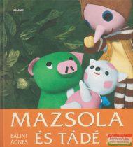 Bálint Ágnes - Mazsola és Tádé