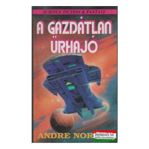 Andre Norton - A gazdátlan űrhajó