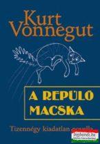 Kurt Vonegut - A repülő macska - Tizennégy kiadatlan novella