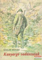 Szalay István - Kanyargó vadászutak