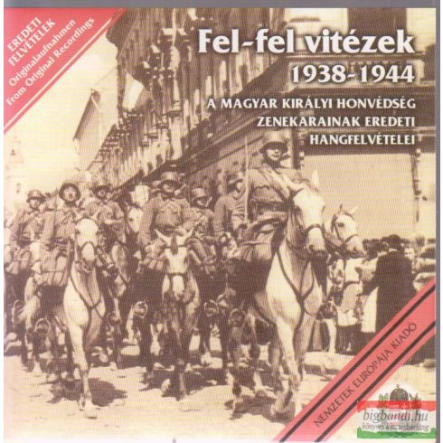 Fel-fel vitézek 1938-1944 CD