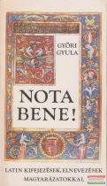 Győri Gyula - Nota bene! - Latin kifejezések, elnevezések - magyarázatokkal