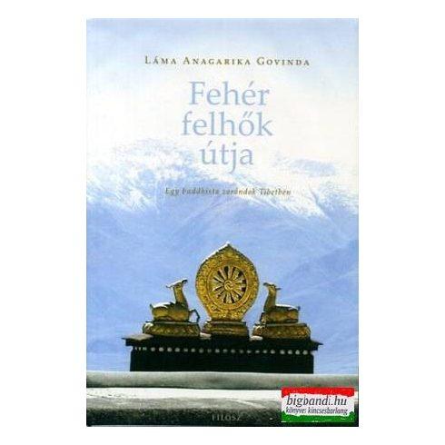Láma Anagarika Govinda (Anangavadzsra Khaszum Vangcsuk) - Fehér felhők útja