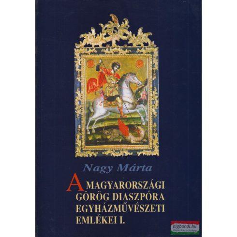 Nagy Márta - A magyarországi görög diaszpóra egyházművészeti emlékei I.