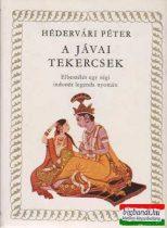 Hédervári Péter - A jávai tekercsek - Elbeszélés egy régi indonéz legenda alapján