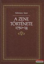 Kelemen Imre - A zene története 1750-ig