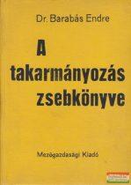 Dr. Barabás Endre - A takarmányozás zsebkönyve