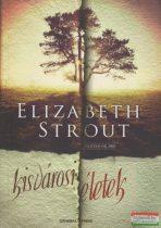 Elizabeth Strout - Kisvárosi életek