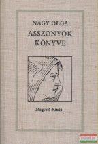 Nagy Olga - Asszonyok könyve