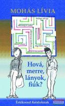 Mohás Lívia - Hová, merre, lányok, fiúk? - Értékrend fiataloknak