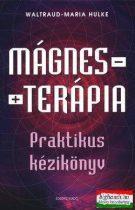 Waltraud-Maria Hulke - Mágnesterápia - praktikus kézikönyv