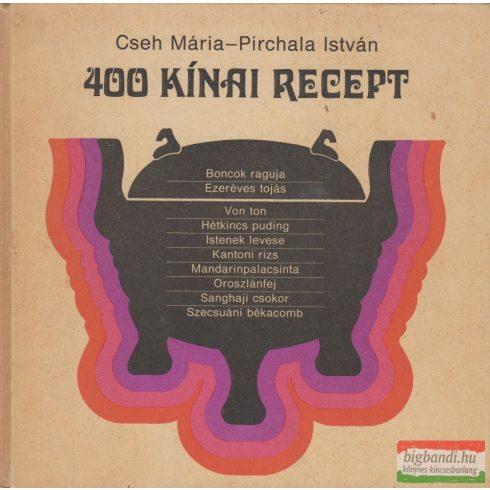 Cseh Mária, Pirchala István - 400 kínai recept
