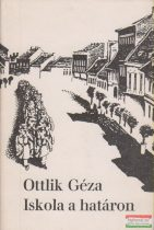 Ottlik Géza - Iskola a határon