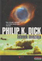 Philip K. Dick - Istenek inváziója