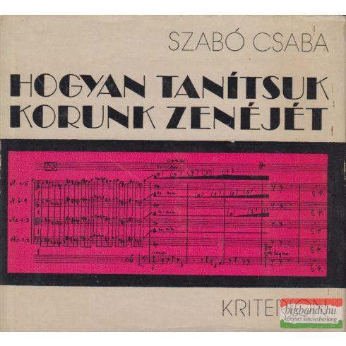 Szabó Csaba - Hogyan tanítsuk korunk zenéjét