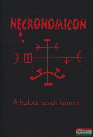 Abdul Alhazred - Necronomicon - A halott nevek könyve