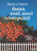 Radics László - Ételek erdő, mező növényeiből