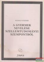 Rudolf Steiner - A gyermek nevelése szellemtudományi szempontból / Szabad iskola és a társadalmi Hármas Tagolódás