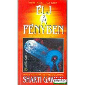 Shakti Gawain - Élj a fényben