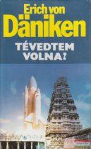 Erich von Däniken - Tévedtem volna?