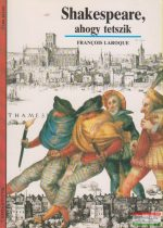 Francois Laroque - Shakespeare, ahogy tetszik