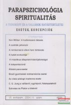Dr. Liptay András szerk. - Parapszichológia - Spiritualitás VII. évfolyam 2004/4. szám