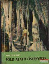 Kessler Hubert - Föld alatti ösvényeken