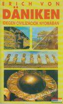 Erich von Däniken - Idegen civilizációk nyomában