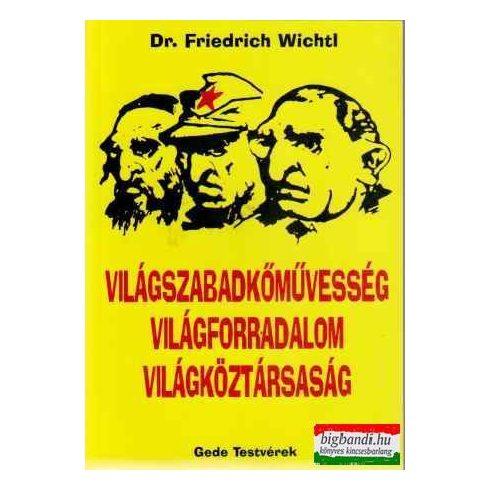 Dr. Friedrich Wichtl - Világszabadkőművesség, Világforradalom, Világköztársaság