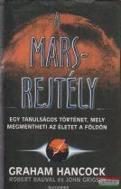 Graham Hancock, Robert Bauval, John Grigsby - A Mars-rejtély