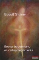 Rudolf Steiner - Beavatástudomány és csillagmegismerés