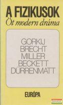 Bertolt Brecht, Friedrich Dürrenmatt, Arthur Miller, Samuel Beckett, Makszim Gorkij - A fizikusok - Öt modern dráma